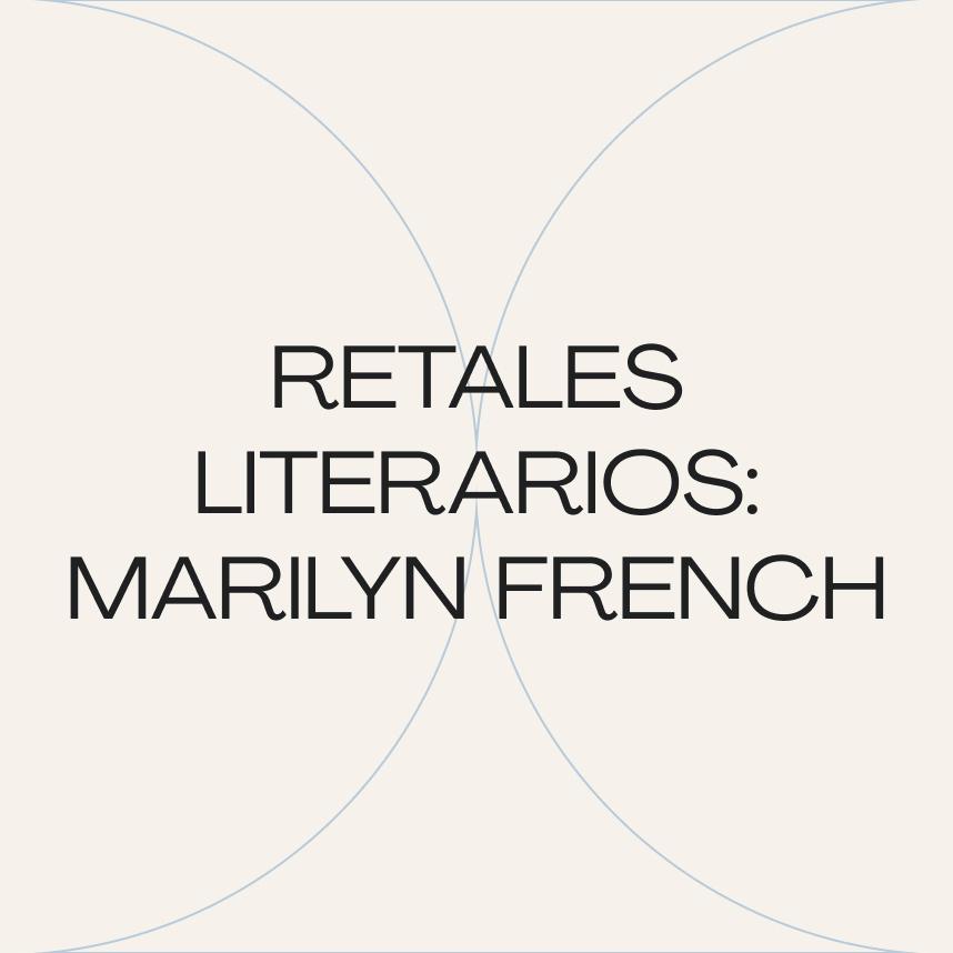 Retales literarios: Solo para mujeres (Marilyn French)