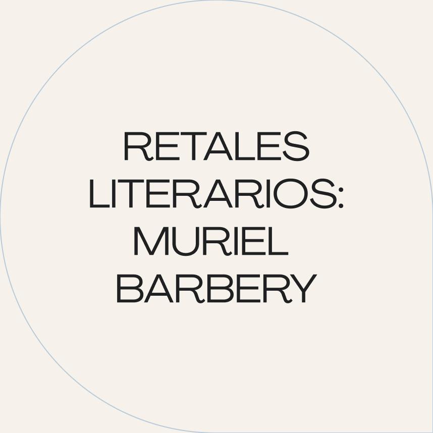 Retales literarios: La elegancia del erizo (Muriel Barbery)